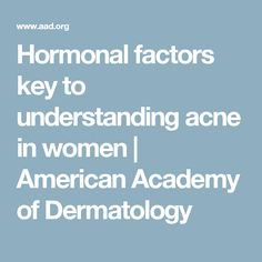 Hormonal factors key to understanding acne in women Clear Skin Diet, How To Get Rid Of Pimples, Natural Home Remedies, Factors, Tips, Key, American, Women, Natural Remedies
