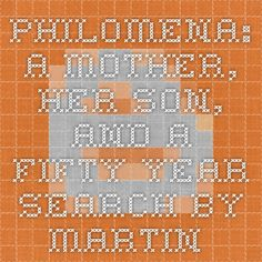 Philomena: A Mother, Her Son, and a Fifty-Year Search by Martin Sixsmith Ebook(PDF) EPUB Free Download ~ Download Paid E-Books For Free