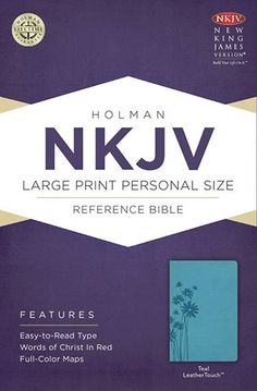 NKJV Large Print Personal Size Reference Bible, Teal LeatherTouch: Holman Bible Staff: 9781433613043: Amazon.com: Books
