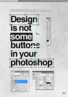 """Design is not some buttons in your PhotoShop"" typography poster Layout Design, Graphisches Design, Funny Design, Print Design, Logo Design, Brochure Design, Creative Design, Design Ideas, Interior Design"
