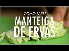 Como fazer MANTEIGA DE ERVAS para carne, peixe e frango FÁCIL - YouTube