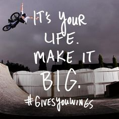 It's your life. Do what YOU want. Make it BIG! #givesyouwings
