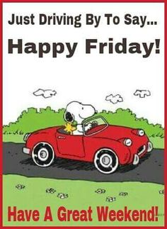 Friday - x Snoopy Love, Charlie Brown And Snoopy, Snoopy And Woodstock, Weekend Quotes, Its Friday Quotes, Good Morning Quotes, Happy Weekend, Happy Friday, Weekender