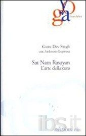 "Guru Dev Singh, ""Sat Nam Rasayan. Arte della cura"""