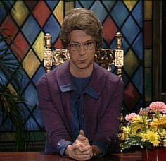 """Dana Carvey - Church Chat; from the late 1980s, The Church Lady was hugely popular on SNL. She reminds me of the quote by Mencken: """"Puritanism, the haunting fear that someone, somewhere, might be happy.""""  Forget religion!  http://thenurturedagnostic.com/world-religions"""
