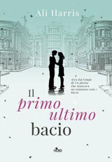 *BookStore*: IL MIO PRIMO ULTIMO BACIO di Ali Harris