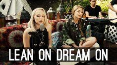 Lean On Dream On - Major Lazer Aerosmith Mashup | Lia Marie Johnson and ...