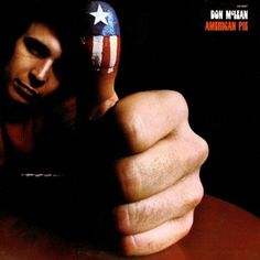 """Jan 15, 1972: """"American Pie"""" hits #1 on the pop charts.  On January 15, 1972, """"American Pie,"""", an epic poem in musical form that has long been etched in the American popular consciousness, hits #1 on the Billboard charts."""