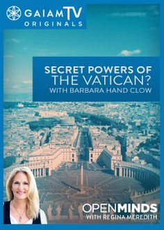 On this week's Open Minds with Regina Meredith, author Barbara Hand Clow discusses her soon-to-be-released book, The Ruby Crystal, in which she spins a tale of the Vatican's hidden power and secrets.