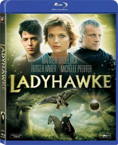 LadyHawke.  OK, so I love the movie!