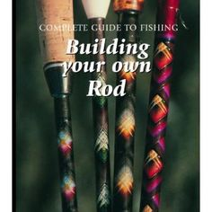 Building Your Own Rod (Complete Guide to Fishing) (Library Binding)  http://www.amazon.com/dp/1590845501/?tag=heatipandoth-20  1590845501    For More Big Discount, Visit Here http://amazone-storee.blogspot.com/