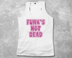 1a68ed2fd9a08 Funk s Not Dead Tank Top with Sayings Vintage by Phanganer