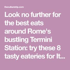 Look no further for the best eats around Rome's bustling Termini Station: try these 8 tasty eateries for Italian classics, creamy gelato and pastries!
