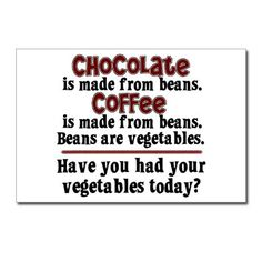chocolate is made from beans. coffee is made from beans. beans are vegetables. have you had your vegetables today? Coffee Talk, I Love Coffee, Coffee Coffee, Coffee Break, Coffee Shop, Morning Coffee, Coffee Today, Coffee Club, Coffee Plant