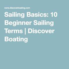 Sailing Basics: 10 Beginner Sailing Terms | Discover Boating
