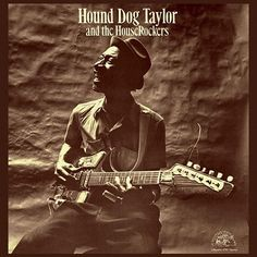 Hound Dog Taylor And The Houserockers - Hound Dog Taylor And The Houserockers on LP