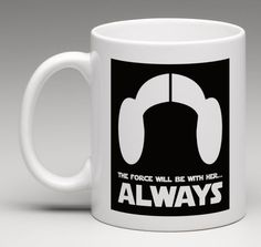 THE FORCE WILL BE WITH HER ALWAYS Carrie Fisher Princess Leia Star Wars Mug Cup #Unbranded
