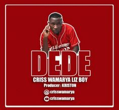 Audio: Criss Wamarya  Dede | MP3 Download