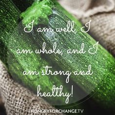 HFC Daily Affirmation - I am well, I am whole, and I am strong and healthy! www.hungryforchange.tv