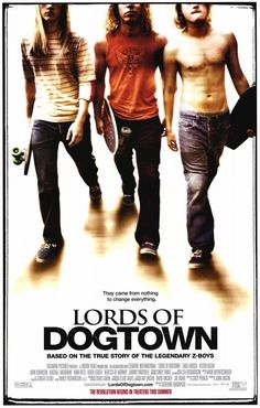 Lords of Dogtown, yea, weakness= surfer/skater bro's