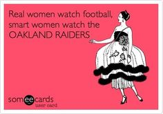 For all my Raider girls! Oakland Raiders Funny, Oakland Raiders Football, Raiders Stuff, Raiders Girl, Watch Football, Football Boys, Football Season, Football Quotes, Rough Riders