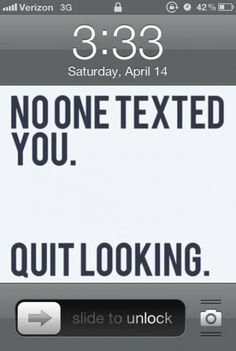 I so do this... this is funny but i'm only repinning it because my birthday is the date on the phone XD... I'd HOPE people would be texting me :)