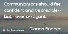 Communicators should feel confident and be credible--but never arrogant. #Communication #CommunicationSkills #Quotes