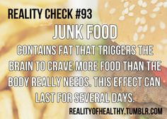 Junk food contains fat that triggers the brain to crave more food than the body really needs.  This effect can last for several days.