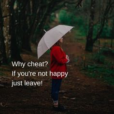 Why cheat? If you're not happy - Keep Quotes Stay Alone Quotes, Happy Alone Quotes, Happy Girl Quotes, Girly Quotes, Dont Leave Me Quotes, Why Me Quotes, Hurt Quotes, Funny Quotes For Teens, Leaving Quotes