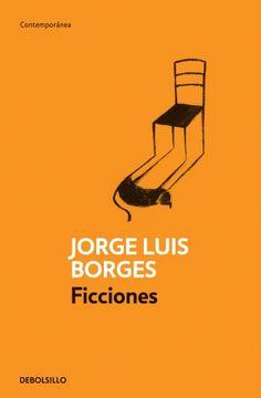 Ficciones. Borges, Jorge Luis.