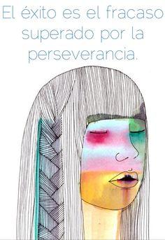 El exito es el fracaso superado por la perseverancia