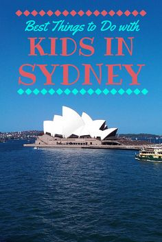 10 Best things to do in Sydney Australia with kids