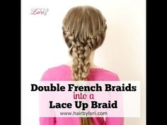 Double French Braids into Lace Up Braid - YouTube