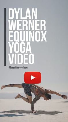 Yogi Dylan Werner is the perfect muse for Equinox's new yoga video. The contrast of the stark, silent desert and the undeniably vibrance in Dylan practice is just... perfect.