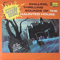 "Disney's ""Chilling, Thrilling Sounds Of The Haunted House"" (1964) - Still the Best Halloween Soundtrack Recording Ever!"