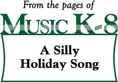 A Silly Holiday Song - So much fun for K-1 to perform!