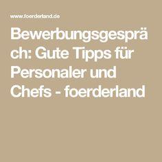 Bewerbungsgespräch: Gute Tipps für Personaler und Chefs - foerderland