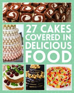 27 Cakes Covered In Delicious Food  The kit-kat and m&m one wins in my book
