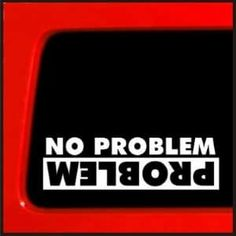 No Problem Problem sticker for Jeep Yota sas mud bobbed 22 lifted funny sticker 20 offroad decal sticker for cherokee by StickerWarehouse on Etsy Jeep Decals, Truck Stickers, Truck Decals, Funny Stickers, Bumper Stickers, Stickers For Cars, Vehicle Decals, Suitcase Stickers, Vinyl Decals