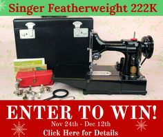 ENTER TO WIN... a Singer Featherweight 222K Free-Arm!
