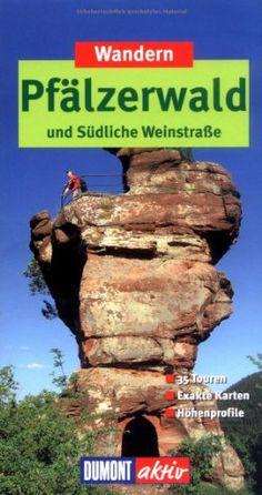 Wandern im Pfälzerwald und Südliche Weinstrasse