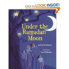 """Under the Ramadan Moon"" - Ramadan is one of the most special months of the Islamic year, when Muslims pray, fast, and help those in need. This lyrical story serves as an introduction to Ramadan--a time for reflection and ritual with family and friends. Muslim Book, Muslim Pray, Ramadan Activities, Eid Crafts, Eid Party, Moon Book, Ramadan Gifts, Islam For Kids, Under The Moon"