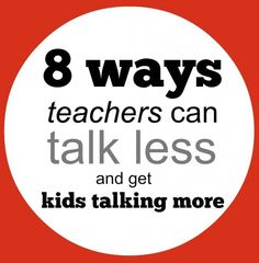 8 ways teachers can talk less and get kids talking more | The Cornerstone. Repinned by SOS Inc. Resources pinterest.com/sostherapy/.