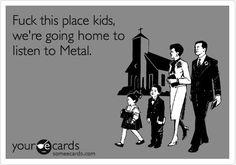 Metal is better than church
