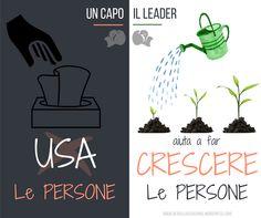 un #capo usa le persone, il #leader le aiuta a #crescere - Life & Business coaching - #creativity for #life