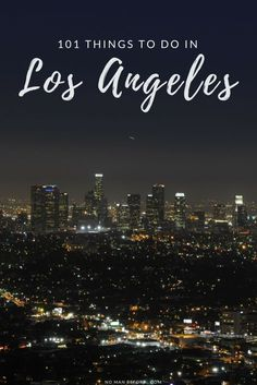 101 Things to Do in Los Angeles | The Ultimate LA Bucket List | All of the best Los Angeles has to offer, conveniently organized by neighborhood!