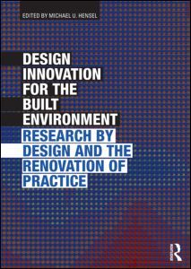 """""""Design Innovation for the Built Environment"""" edited by Michael Hensel delivers an overview of research by design. It brings together a range of leading architects, architectural theorists, and designers, and outlines the developments in current practice from leading individuals based in the USA, UK, Australia, Japan, and Europe."""