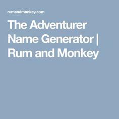 The Adventurer Name Generator | Rum and Monkey