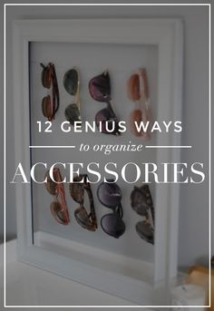 12 genius ways to organize accessories