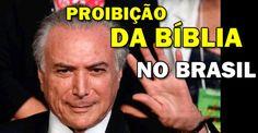 Michel Temer quer proibir a bíblia no Brasil #Alerta